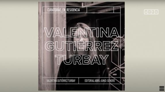 ARTV | Curatorías en Residencia | #Género con Valentina Gutiérrez